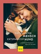 Cover-Bild zu Entspannter Mensch - entspannter Hund von Wischall-Wagner, Alexandra