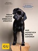 Cover-Bild zu Wenn Hunde sprechen könnten und Menschen richtig zuhören von Lenzen, Dirk