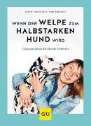 Cover-Bild zu Wenn der Welpe zum halbstarken Hund wird von Strodtbeck, Sophie