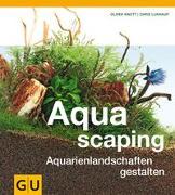 Cover-Bild zu Aquascaping von Knott, Oliver