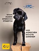 Cover-Bild zu Wenn Hunde sprechen könnten und Menschen richtig zuhören (eBook) von Lenzen, Dirk