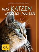 Cover-Bild zu Was Katzen wirklich wollen von Pfleiderer, Mircea