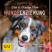 Cover-Bild zu Der 6-Stufen-Plan Hundeerziehung (eBook) von Schlegl-Kofler, Katharina