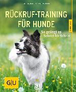 Cover-Bild zu Rückruf-Training für Hunde (eBook) von Schlegl-Kofler, Katharina