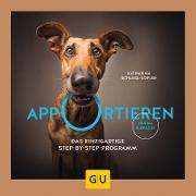 Cover-Bild zu Apportieren (eBook) von Schlegl-Kofler, Katharina