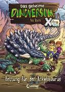 Cover-Bild zu Das geheime Dinoversum Xtra 3 - Rettung für den Ankylosaurus von Stone, Rex
