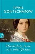 Cover-Bild zu Herrlichste, beste, erste aller Frauen (eBook) von Gontscharow, Iwan