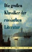 Cover-Bild zu Die großen Klassiker der russischen Literatur (30+ Titel in einem Buch) (eBook) von Gorki, Maxim