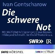 Cover-Bild zu Die schwere Not (Audio Download) von Gontscharow, Iwan