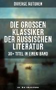 Cover-Bild zu Die großen Klassiker der russischen Literatur: 30+ Titel in einem Band (eBook) von Gorki, Maxim