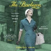 Cover-Bild zu The Barbizon: The Hotel That Set Women Free von Bren, Paulina