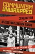 Cover-Bild zu Communism Unwrapped (eBook) von Bren, Paulina (Hrsg.)