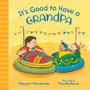 Cover-Bild zu It's Good to Have a Grandpa von Macdonald, Maryann