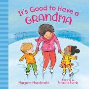Cover-Bild zu It's Good to Have a Grandma von Macdonald, Maryann