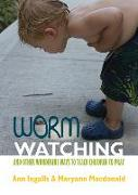Cover-Bild zu Worm Watching and Other Wonderful Ways to Teach Children to Pray von Ingalls, Ann V.
