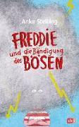 Cover-Bild zu Freddie und die Bändigung des Bösen von Stelling, Anke