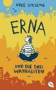 Cover-Bild zu Erna und die drei Wahrheiten von Stelling, Anke