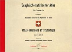Cover-Bild zu Graphisch-statistischer Atlas der Schweiz 1897-2017 von Bundesamt für Statistik (Hrsg.)