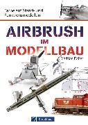 Cover-Bild zu Airbrush im Modellbau (eBook) von Faber, Mathias