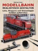 Cover-Bild zu Modellbahn realistisch gestalten von Faber, Mathias