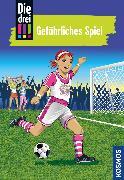 Cover-Bild zu Die drei !!!, 70, Gefährliches Spiel (drei Ausrufezeichen) (eBook) von Vogel, Kirsten