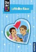 Cover-Bild zu Die drei !!!, 84, Luftballon-Küsse (drei Ausrufezeichen) (eBook) von Heger, Ann-Katrin