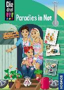 Cover-Bild zu Die drei !!!, Paradies in Not von Heger, Ann-Katrin