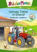 Cover-Bild zu Bildermaus - Achtung, Traktor im Einsatz! (eBook) von Wich, Henriette