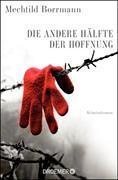 Cover-Bild zu Borrmann, Mechtild: Die andere Hälfte der Hoffnung (eBook)