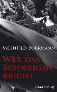 Cover-Bild zu Borrmann, Mechtild: Wer das Schweigen bricht (eBook)