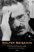 Cover-Bild zu Walter Benjamin: Gesamtausgabe - Sämtliche Werke (eBook) von Benjamin, Walter