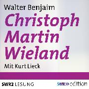 Cover-Bild zu Christoph Martin Wieland (Audio Download) von Benjamin, Walter