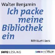 Cover-Bild zu Ich packe meine Bibliothek aus (Audio Download) von Benjamin, Walter