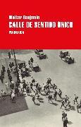 Cover-Bild zu Calle de sentido único (eBook) von Benjamin, Walter