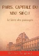 Cover-Bild zu Paris, capitale du XIXe siècle (eBook) von Benjamin, Walter