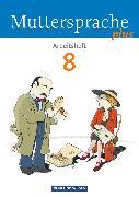 Cover-Bild zu Muttersprache plus, Allgemeine Ausgabe 2012 für Berlin, Brandenburg, Mecklenburg-Vorpommern, Sachsen-Anhalt, Thüringen, 8. Schuljahr, Arbeitsheft von Dörschmann, Jana