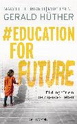 Cover-Bild zu #Education For Future (eBook) von Hüther, Gerald