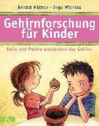 Cover-Bild zu Gehirnforschung für Kinder - Felix und Feline entdecken das Gehirn von Hüther, Gerald
