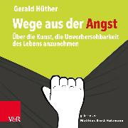 Cover-Bild zu Wege aus der Angst (Audio Download) von Hüther, Gerald