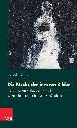 Cover-Bild zu Die Macht der inneren Bilder (eBook) von Hüther, Gerald