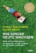 Cover-Bild zu Wie Kinder heute wachsen von Renz-Polster, Herbert