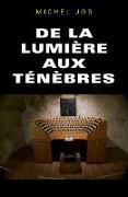 Cover-Bild zu De la lumiere aux tenebres (eBook) von Michel Job, Job