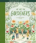 Cover-Bild zu We Are the Gardeners Educator's Guide (eBook) von Gaines, Joanna