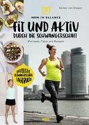Cover-Bild zu Mom in Balance: Fit und aktiv durch die Schwangerschaft von van Diepen, Esther