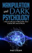 Cover-Bild zu Manipulation and Dark Psychology (eBook) von Frumento, Massimo