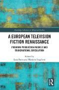 Cover-Bild zu A European Television Fiction Renaissance (eBook) von Barra, Luca (Hrsg.)
