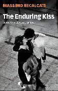 Cover-Bild zu The Enduring Kiss (eBook) von Recalcati, Massimo