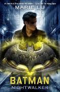 Cover-Bild zu Lu, Marie: Batman: Nightwalker