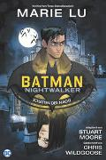 Cover-Bild zu Lu, Marie: Batman: Nightwalker - Schatten der Nacht