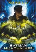 Cover-Bild zu Lu, Marie: Batman - Nightwalker
